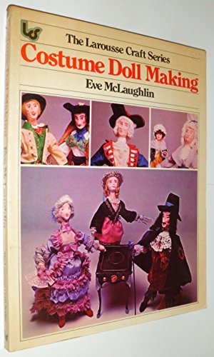 9780883320723: Costume Doll Making (Larousse Craft Ser.)