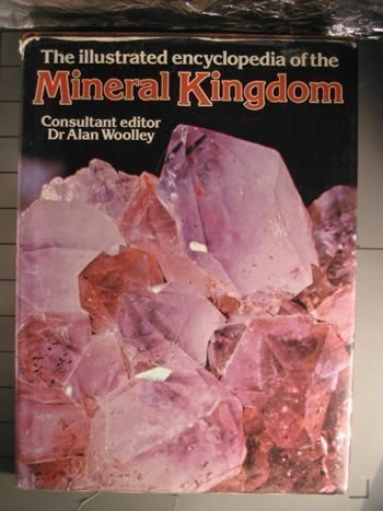 The Illustrated Encyclopedia of the Mineral Kingdom