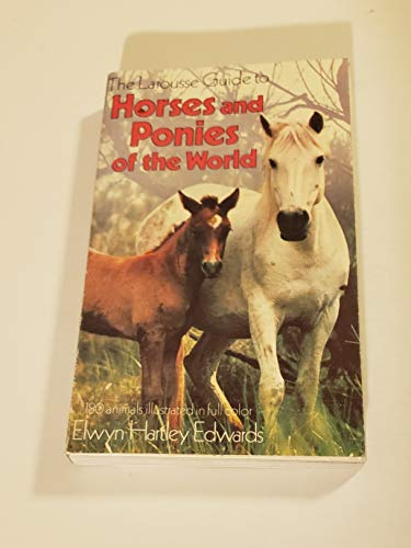 The Larousse Guide to Horses and Ponies of the World (9780883321218) by Elwyn Hartley Edwards