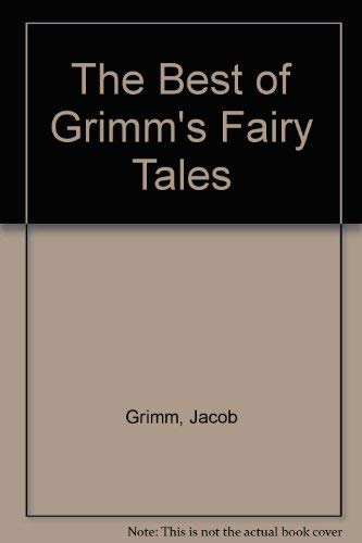 The Best of Grimm's Fairy Tales (English and German Edition) (9780883321508) by Jacob Grimm; Wilhelm Grimm