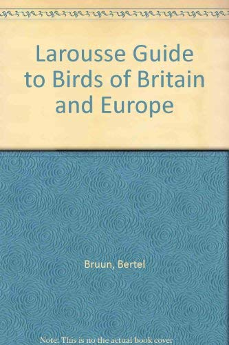 Larousse Guide to Birds of Britain and Europe (088332153X) by Bertel Bruun