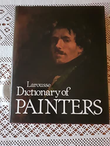 9780883322659: Larousse Dictionary of Painters