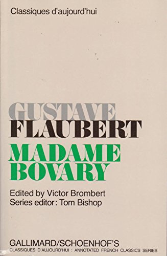 Madame Bovary (Classiques D'aujourd'hui Series/Text in French): Gustavo Flaubert