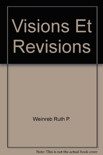 Visions et Revisions: Weinreb, Ruth P.