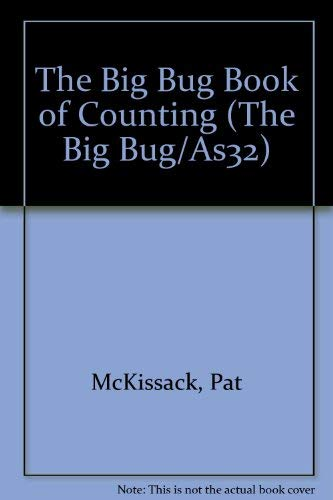 The Big Bug Book of Counting (The Big Bug/As32): McKissack, Pat; McKissack, Fredrick