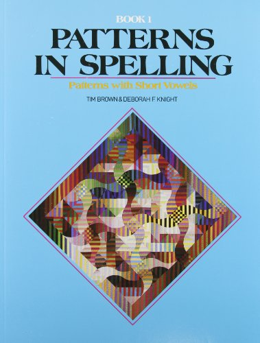 9780883361009: Patterns in Spelling: Patterns With Short Vowels Book 1