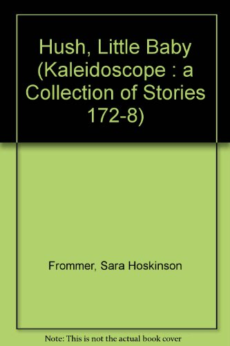 9780883361726: Hush, Little Baby (Kaleidoscope : A Collection of Stories 172-8)
