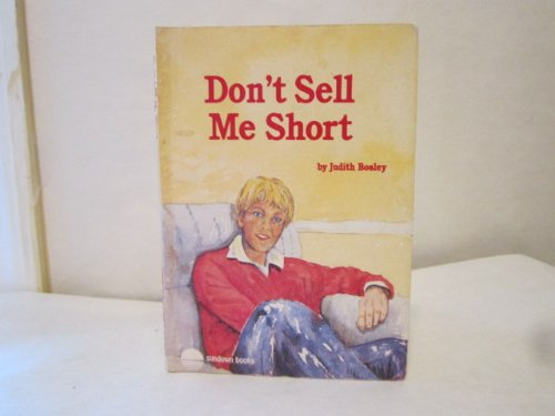 Don't Sell Me Short (Sundown Books): Judith Bosley, Kay