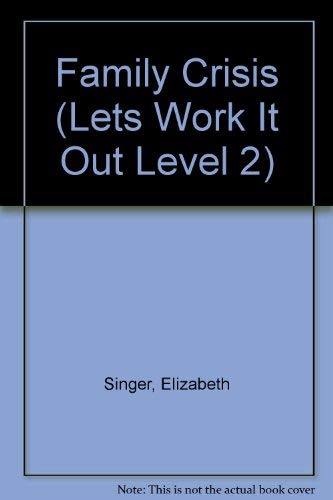 9780883362990: Family Crisis (Lets Work It Out Level 2)
