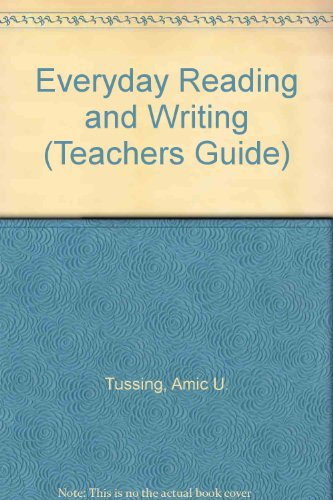 Everyday Reading and Writing (Teachers Guide): Tussing, Amic U.