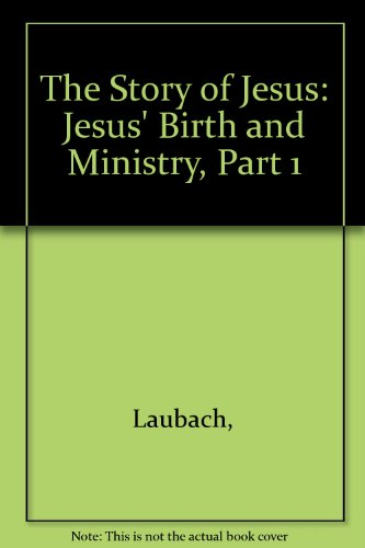 9780883365014: The Story of Jesus: Jesus' Birth and Ministry, Part 1
