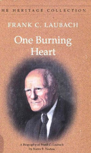 9780883365779: One Burning Heart: A Biography of Frank C. Laubach (The Heritage Collection)