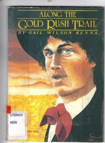 Along the Gold Rush Trail: Gail Wilson Kenna