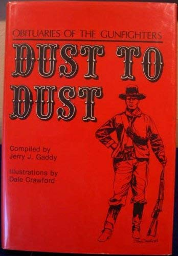 Dust to Dust: Obituaries of the Gunfighters