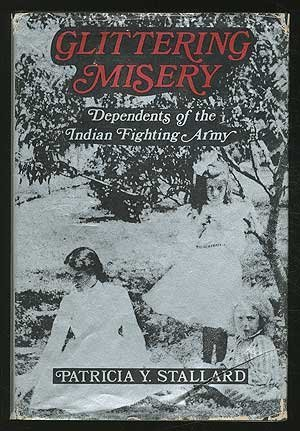 Glittering Misery: Dependents of the Indian Fighting Army.: STALLARD, PATRICIA Y.