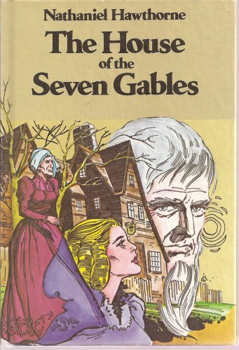 9780883434017: The House of Seven Gables (Illustrated Classic Book Club, Weekly Reader)