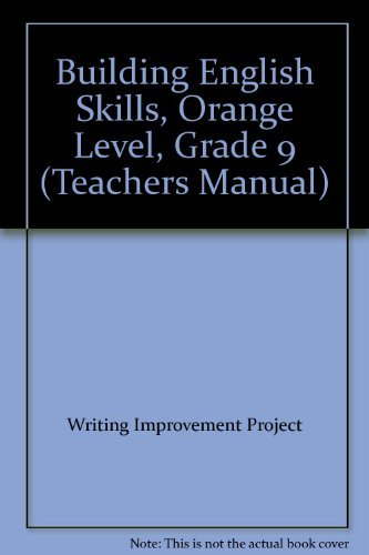 9780883434604: Building English Skills, Orange Level, Grade 9 (Teachers Manual)