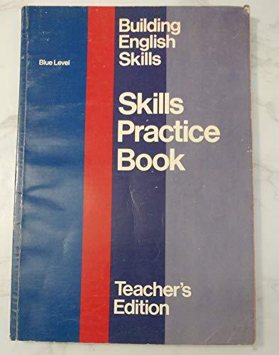 9780883434963: Skills Practice Book Teacher's Edition (Building English Skills, Blue Level)