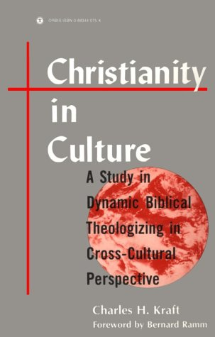 Christianity in Culture: A Study in Dynamic Biblical Theologizing in Cross-Cultural Perspective: ...