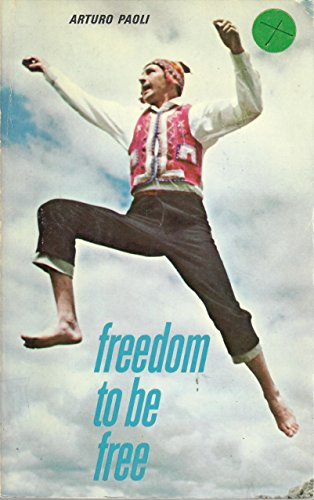 Freedom to Be Free (0883441438) by Arturo Paoli