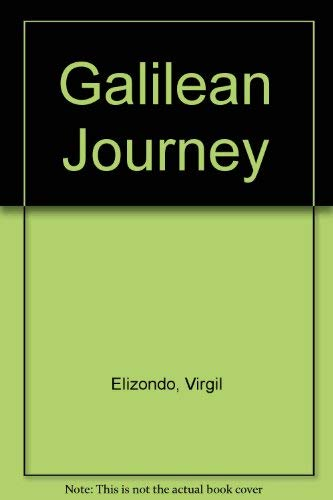 9780883441510: Galilean Journey: The Mexican-American Promise