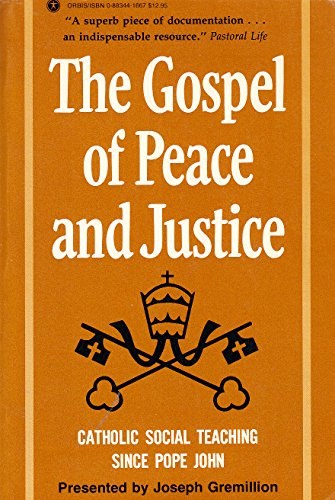 9780883441664: The Gospel of Peace and Justice: Catholic Social Teaching Since Pope John