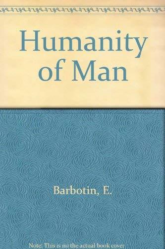 Humanity of Man (English and French Edition): Barbotin, Edmond