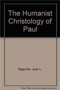 9780883442210: The Humanist Christology of Paul (Jesus of Nazareth Yesterday and Today)