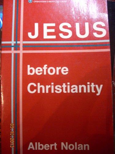 9780883442302: Jesus Before Christianity
