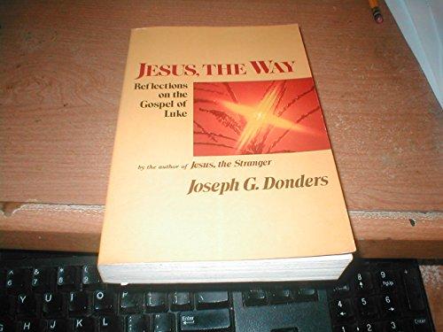 Jesus, the way: Reflections on the Gospel of Luke: Donders, Joseph G