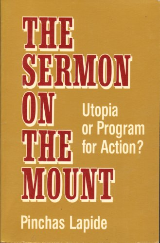 Sermon on the Mount, Utopia or Program for Action: Lapide, Pinchas