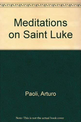 9780883443149: Meditations on Saint Luke