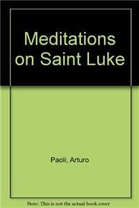 9780883443156: Meditations on Saint Luke