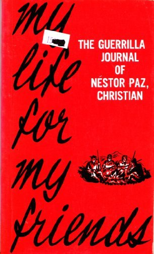 9780883443194: My Life for My Friends: The Guerilla Journal of Nestor Paz, Christian