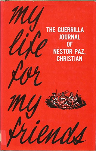 9780883443200: My Life for My Friends : The Guerilla Journal of Nestor Paz, Christian