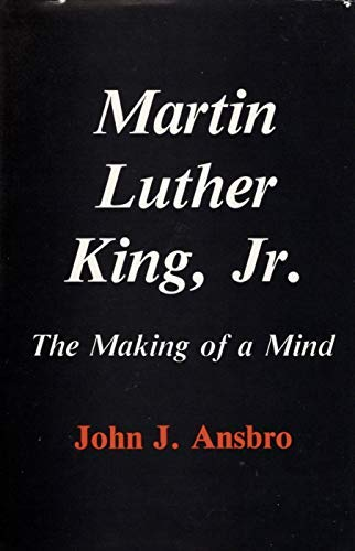 9780883443460: Martin Luther King, Jr.: The Making of a Mind