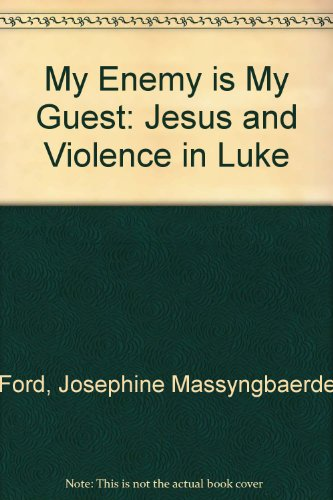 9780883443484: My Enemy Is My Guest: Jesus and Violence in Luke