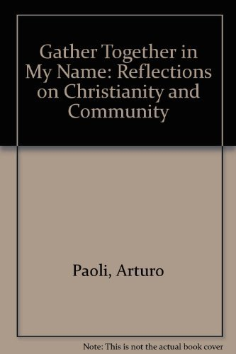 9780883443576: Gather Together in My Name: Reflections on Christianity and Community (English and Italian Edition)
