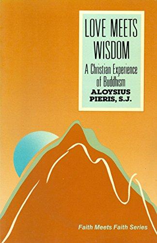 9780883443712: Love Meets Wisdom: Christian Experience of Buddhism (Faith Meets Faith Series)