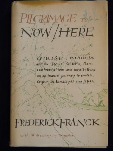 Pilgrimage to Now/Here: Franck, Frederick