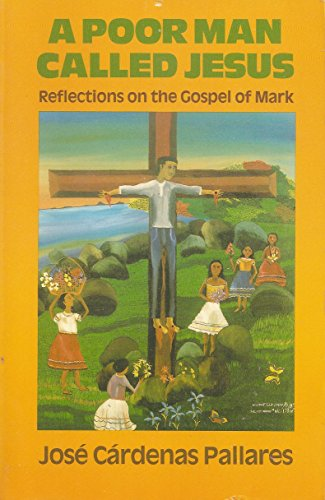 9780883443989: Poor Man Called Jesus: Reflections on the Gospel of Mark