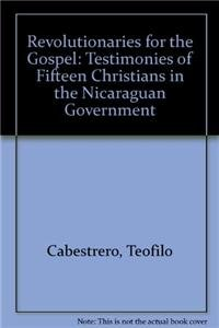 9780883444061: Revolutionaries for the Gospel: Testimonies of Fifteen Christians in the Nicaraguan Government
