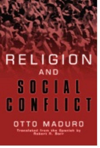 Religion and Social Conflicts: Maduro, Otto