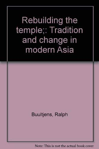 9780883444306: Rebuilding the temple;: Tradition and change in modern Asia [Hardcover] by Bu...