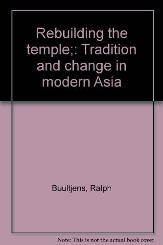 9780883444306: Rebuilding the temple;: Tradition and change in modern Asia