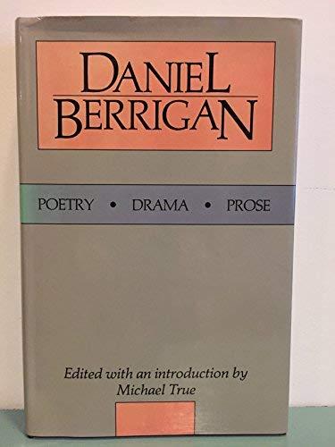 Daniel Berrigan : Poetry, Drama, Prose: Daniel Berrigan