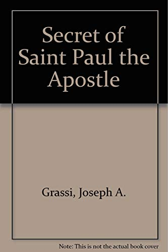 The Secret of Paul the Apostle: Grassi, Joseph A.