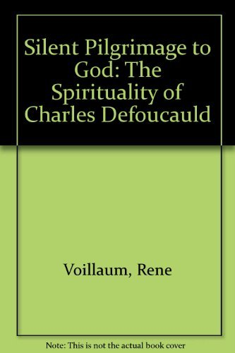 9780883444610: Silent Pilgrimage to God: The Spirituality of Charles Defoucauld