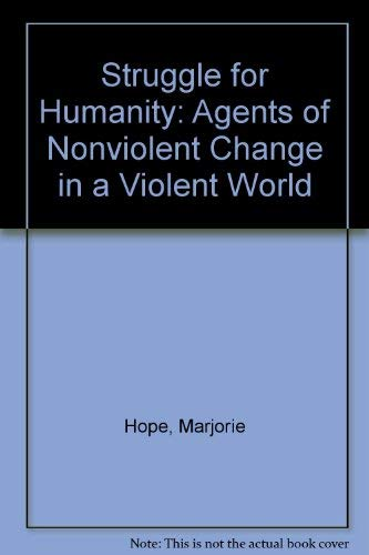 9780883444696: Struggle for Humanity: Agents of Nonviolent Change in a Violent World