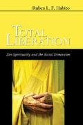 9780883445372: Total Liberation: Zen Spirituality and the Social Dimension